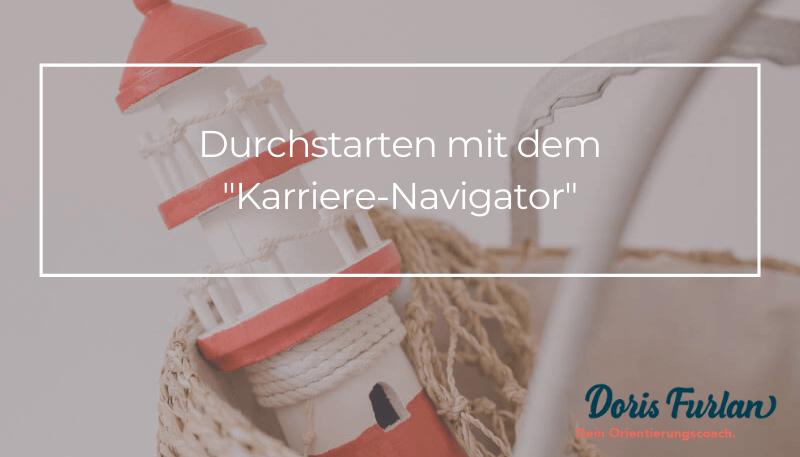 Durchstarten mit dem Karriere-Navigator!